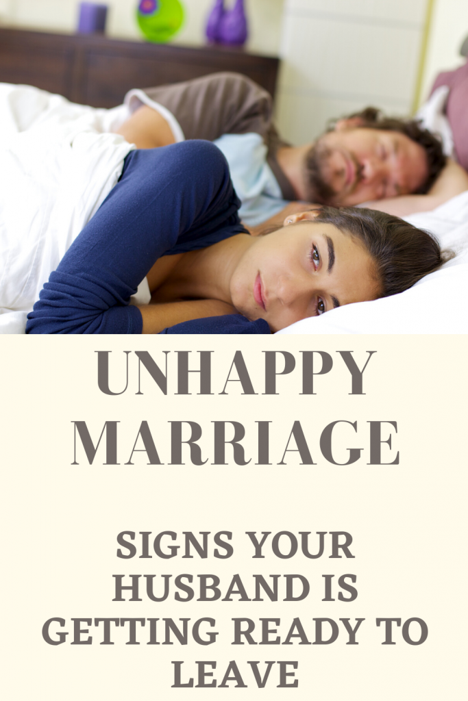 Unhappy Marriage - Signs Your Husband Is Getting Ready To Leave