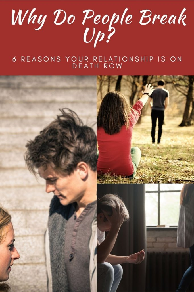 Why Do People Break Up? 6 Reasons Your Relationship Is On